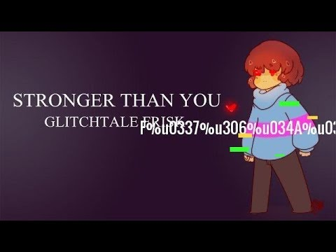 Stronger Than You - Glitchtale ʞꙅiɿꟻ