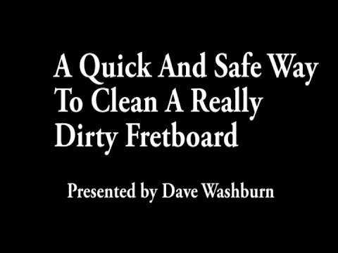 A Safe and Easy Way to Clean a Really Dirty Guitar Fretboard