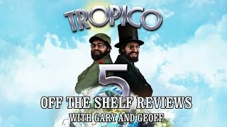 Tropico 5 - Off The Shelf Reviews