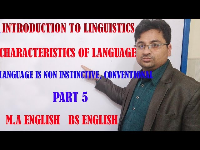 Characteristics of language 5 (Language is non instinctive conventional)