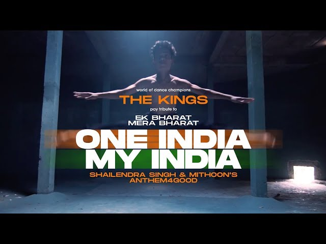 THE KINGS UNITED dance tribute to Shailendra Singh & Mithoon's Anthem4Good - ONE INDIA MY INDIA