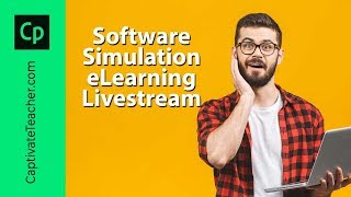 eLearning Livestream - Software Simulations Tips and Tricks | July 8th, 2019