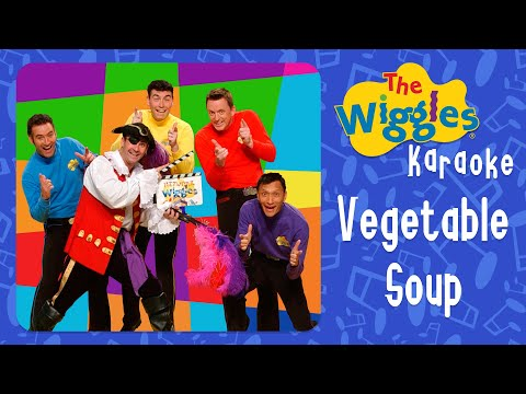 The Wiggles - Vegetable Soup (Karaoke)