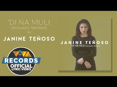 Janine Teñoso - 'Di Na Muli (Acoustic) [Official Lyric Video] - 동영상