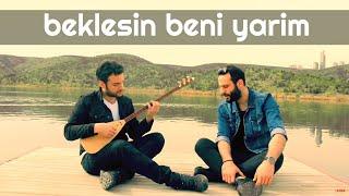 BEKLESİN BENİ YARİM (DERELERDE TAŞ OLSAM) - Ünal Sofuoğlu & Umut Sülünoğlu (Selçuk Balcı Cover)
