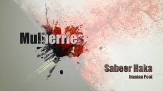 Mulberries: Sabeer Haka: Poetry Video