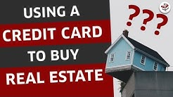 HOW TO BUY REAL ESTATE USING CREDIT CARDS (Creative Financing or Risky Business?)