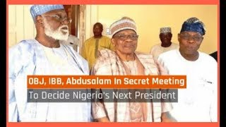 Nigeria News Today: Obasanjo, Babangida, Abubakar In Secret Meeting Over 2019 Elections (05/08/2017)