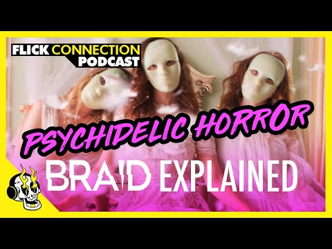 Ep. 61 - Psychedelic Horror BRAID Explained By Director Mitzi Peirone | Flick Connection Podcast