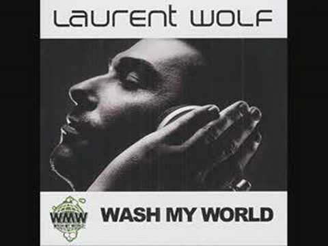 Wash my world Laurent Wolf