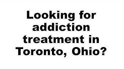 Addiction Treatment Toronto OH