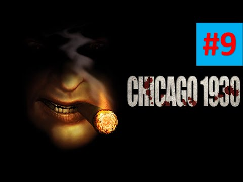 Chicago 1930 { HD Playthrough } Mafia #9 ( Bad date with triple Maria ) |