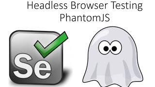 Headless Browser Testing using PhantomJS in Selenium