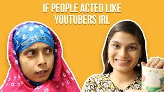 if-people-acted-like-youtubers-irl
