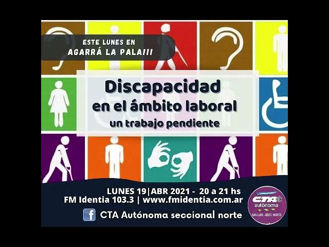 Agarrá la Pala!!! 19 de abril de 2021 - Discapacidad en el ámbito laboral