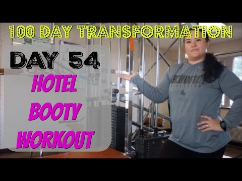 100 Day Transformation – Day 54 / Hotel Booty Workout || Weight Loss