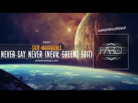 Sick Individuals - Never Say Never (Nevil Greenz Edit)