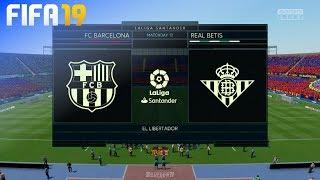 FIFA 19 - FC Barcelona vs. Real Betis @ El Libertador