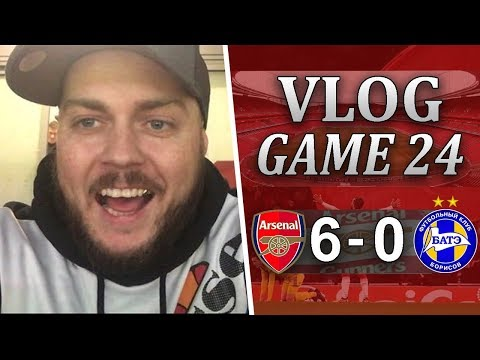 ARSENAL 6 v 0 BATE BORISOV - SUPERB PERFORMANCE - MATCHDAY VLOG