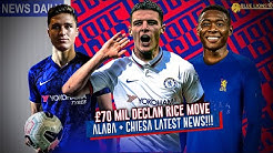 CHELSEA COULD OFFER 'PLAYER + 💰' = DECLAN RICE?! || CHELSEA WANT ALABA || CHIESA OUR NEW RW?