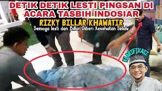 Detik Detik LESTI PINGSAN Di Acara Tasbih Indosiar Rizky Billar PANIK dan CEMAS