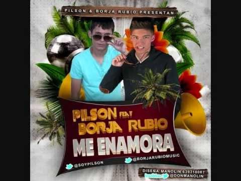 Pilson Ft Borja Rubio - Me Enamora (Original Mix) @soypilson