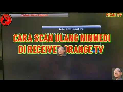 Cara Scan Ulang Ninmedia Di Receiver Orange Tv