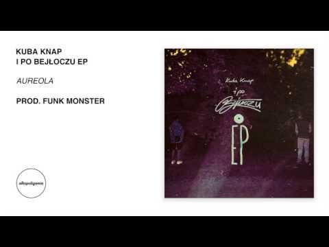 03. Kuba Knap - Aureola prod. Funk Monster - i po Bejłoczu