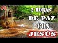 Gambar cover 2 Horas De Calma Con Jesús | Melodía De Paz Para Dormir, Descansar, Orar, Calmar La Ansiedad