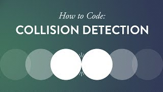 How to Code: Collision Detection