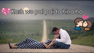 Download ❤ Kash Wo Pal ❤ || ❤ Atif Aslam || New : Sad 😞 : Love ❤ : Romantic 💏 WhatsApp Status  2017 😊 MP3 song and Music Video