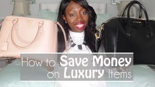 How to Save Money on Luxury Items | Duchess of Fashion