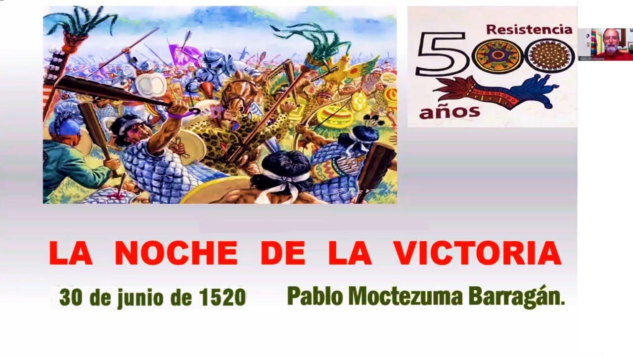 LA NOCHE DE LA VICTORIA, 30 DE JUNIO DE 1520.