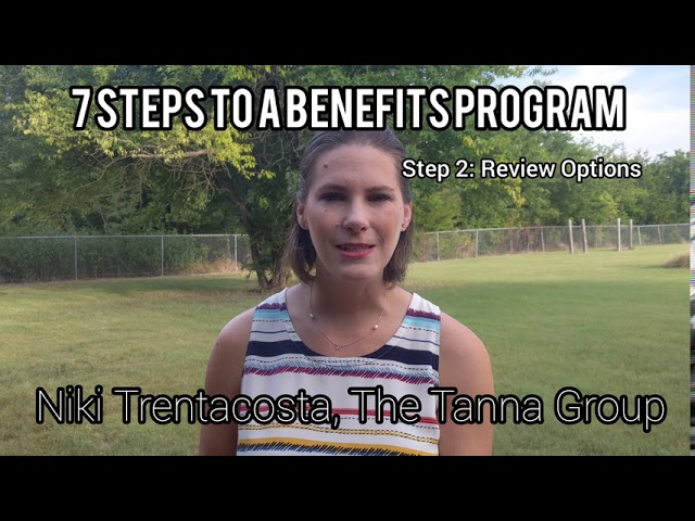 7 Steps to Creating an Employee Benefits Program: Step 2 Review Options