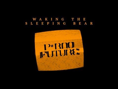 Waking The Sleeping Bear - P*rno Future (Clip Officiel)