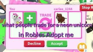What people trade for a neon unicorn (Roblox) (Adopt me Roblox)