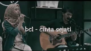 BCL - CINTA SEJATI ost habibi dan ainun (cover fanisa amalia)