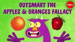 Can you outsmart the apples and oranges fallacy? - Elizabeth Cox