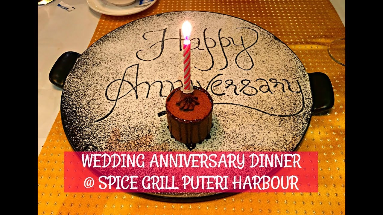 Wedding Anniversary Series 2017 Dinner Spice Grill Puteri Harbour