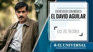 Entrevista con músico El David Aguilar