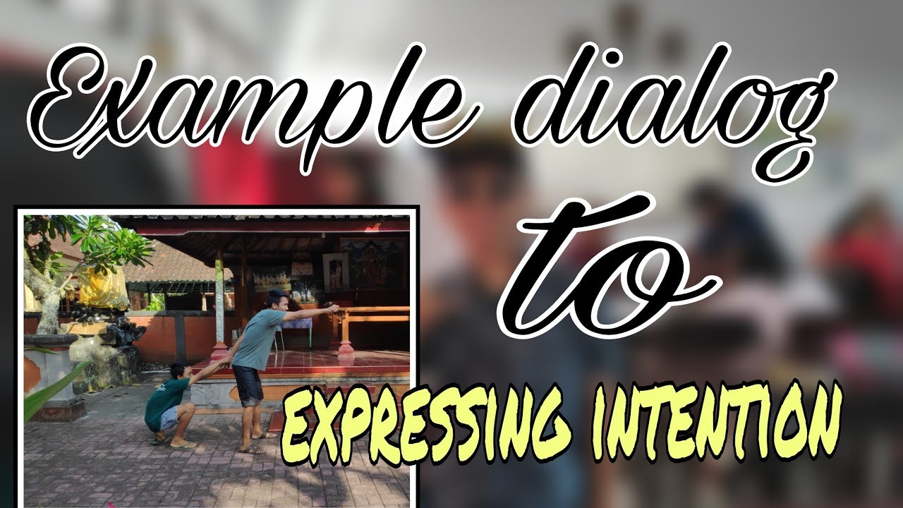 Contoh Example Dialog To Expression Intention Youtube