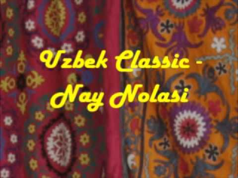 Uzbek Classic - Nay Nolasi
