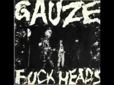 Gauze Fuck Heads