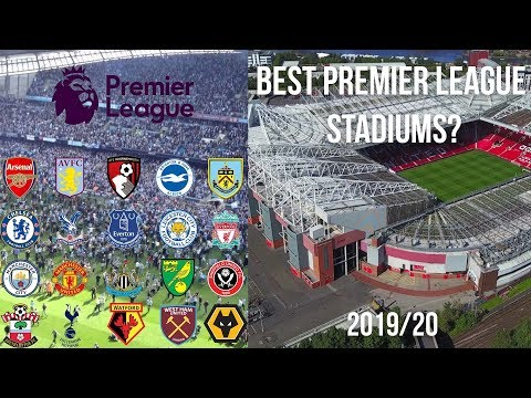RANKING PREMIER LEAGUE STADIUMS 2019/20 | WHICH STADIUM IS THE BEST IN THE PREMIER LEAGUE?