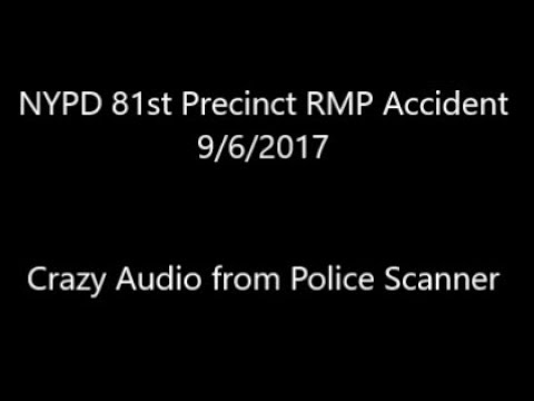 "NYPD 81st PCT 9.6.17  RMP Accident. ""I cannot explain to you how much we need ESU right NOW!"""