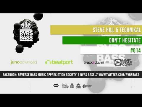 Steve Hill & Technikal - Don't Hesitate