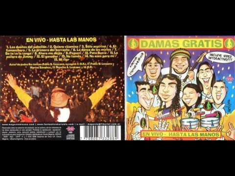 Damas Gratis Hasta las manos CD Entero Enganchado Cumbia Villera
