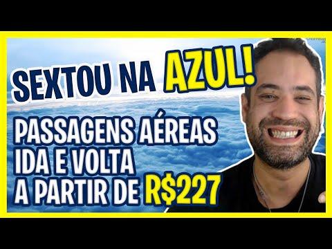 SEXTOU NA AZUL! PASSAGENS MUITO BARATAS IDA E VOLTA A PARTIR DE R$227!