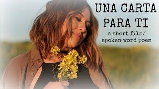 Video UNA CARTA PARA TI (SHORT FILM/SPOKEN WORD POEM) download MP3, 3GP, MP4, WEBM, AVI, FLV Juli 2018