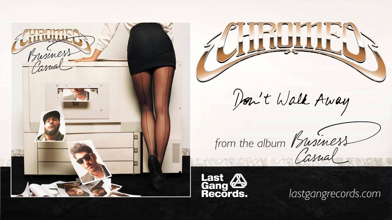 chromeo-don-t-walk-away-lastgangradio